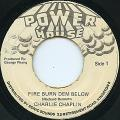 Carlie Chaplin - Fire Burn Dem Below (Power House)