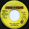 Tamlins - Too Late Baby (Star Trail)