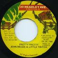 John Mouse, Little Twich - Pretty Pretty (30 Headley Ave)