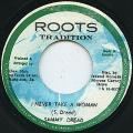 Sammy Dread - I Never Take A Woman (Roots Tradition)