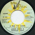 Angie Angel, Hopeton Lindo - A True You Good (Irie Pen)