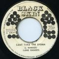 Lone Ranger - Can't Take The Storm (Black Skin)