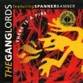 Ganglords, Spanner Banner - There Is A fire (Gang Production EU)
