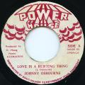 Johnny Osbourne - Love Is A Hurting Thing (Power House)