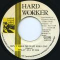 Sweat All Stars - Don't Make Me Wait For Love (Hard Worker)