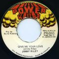Jimmy Riley - Give Me Your Love (Power House)