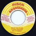 Edi Fitzroy - Have You Ever (Musical Ambassador)