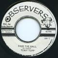Tony Tuff - Pass The Ball (Observer)