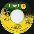 Barrington Levy, Frisco Kid - Live Good (Time One)