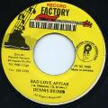 Dennis Brown - Bad Love Affiar (Record Factory)