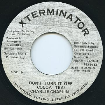 Cocoa Tea, Charlie Chaplin - Don't Turn It Off (Xterminator)