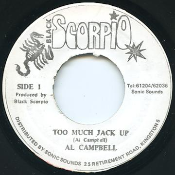 Al Campbell - Too Much Jack Up (Black Scorpio)