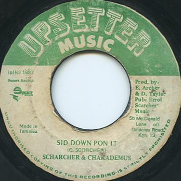 Scharcher, Chaka Demus - Sid Down Pon It (Upsetter Music)
