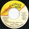 Leroy Gibbon - Please Stay Don't Go (Pioneer Muzik)