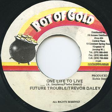 Future Trouble, Trevor Daley - One Life To Live (Pot Of Gold)