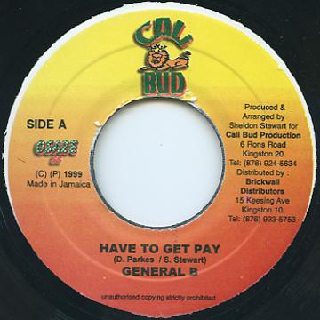 General B - Have To Get Pay (Calibud)