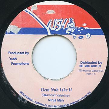Ninjaman - Dem Nuh Like It (Yush)