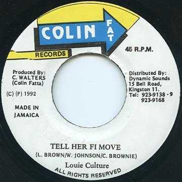 Louie Culture - Tell Her Fi Move (Colin Fat)