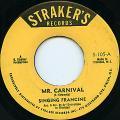 Singing Francine - Mr Carnival (Straker's)