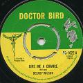 Delroy Wilson - Give Me A Chance (Doctor Bird UK)