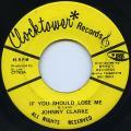 Johnny Clarke - If You Should Lose Me (Clocktower US)