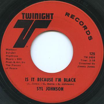 Syl Johnson - Is It Because I'm Black (Twinight US)