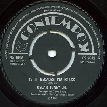 Oscar Toney Jr - Is It Because I'm Black (Contempo UK)