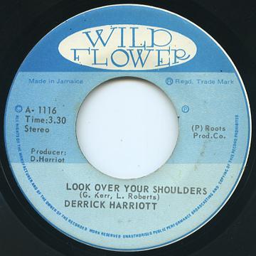 Derrick Harriott - Look Over Your Shoulders (Wild Flower)