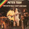 Peter Tosh - (You Gotta Walk) Don't Look Back (Roling Stones UK)