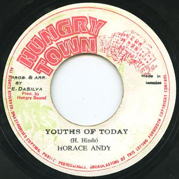 Horace Andy - Youths Of Today (Hungry Town)