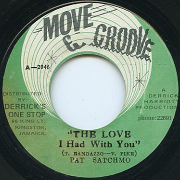 Pat Satchmo - Love I Had With You (Move & Groove)