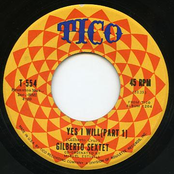Gilberto Sextet - Yes I Will (Part 1) (Tico US)