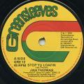 Jah Thomas - Stop Yu Loafin (Greensleeves UK)