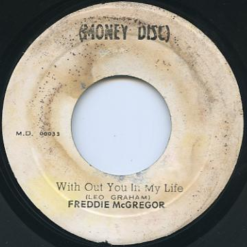 Freddie McGregor - With Out You In My Life (Money Disc)