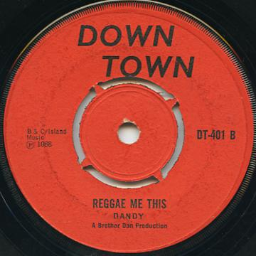 Dandy Livingstone - Reggae Me This (Down Town UK)