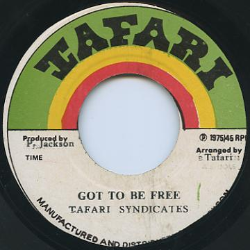 Tafari Syndicate - Got To Be Free (Tafari)
