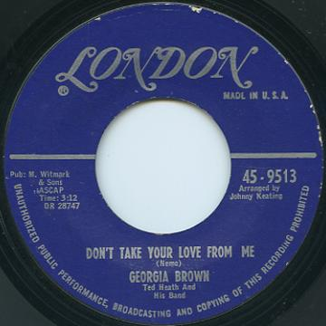 Georgia Brown - Don't Take Your Love From Me (London US)
