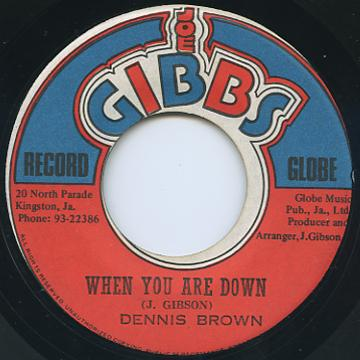 Dennis Brown - When You Are Down (Joe Gibbs)
