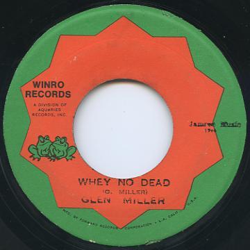 Glen Miller - Whey No Dead (Winro)