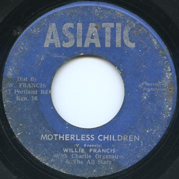 Willie Francis - Motherless Children (Asiatic)