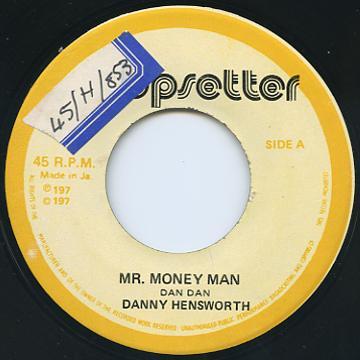 Danny Hensworth - Mr Money Man (Upsetter)