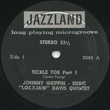 Johnny Griffin, Eddie Davis Quintet - Tickle Toe Part 1 (Jazzland US (33rpm))