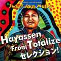 Hayassen From Totalize Selection!!