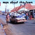Various - Man About Ska Town