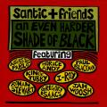 Various - Santic & Friends: An Even Harder Shade Of Black: Leonard Chin Productions