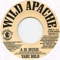 Yami Bolo - A Di Music (Wild Apache US)
