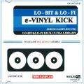 Sampling CD - e-Vinyl Kick (Lo-Bit & Lo-Fi Kick Ultra Library) (Audio CD)