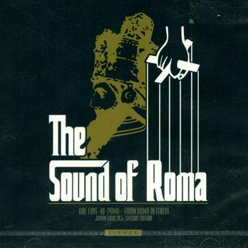 Sound Of Roma: Japan Tour 2K5 S;pecial Edition 100% Dub Plate Use Only