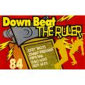 Down Beat The Ruler - Down Beat The Ruler 84 (Josey Wales, Johnny Osbourne, Papa San, Shinehead, Professor Nuts)
