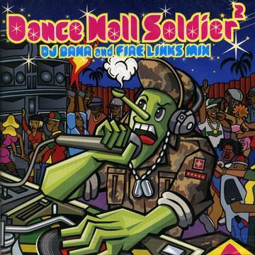 Dance Hall Soldier 2: DJ Bana And Fire Links Mix